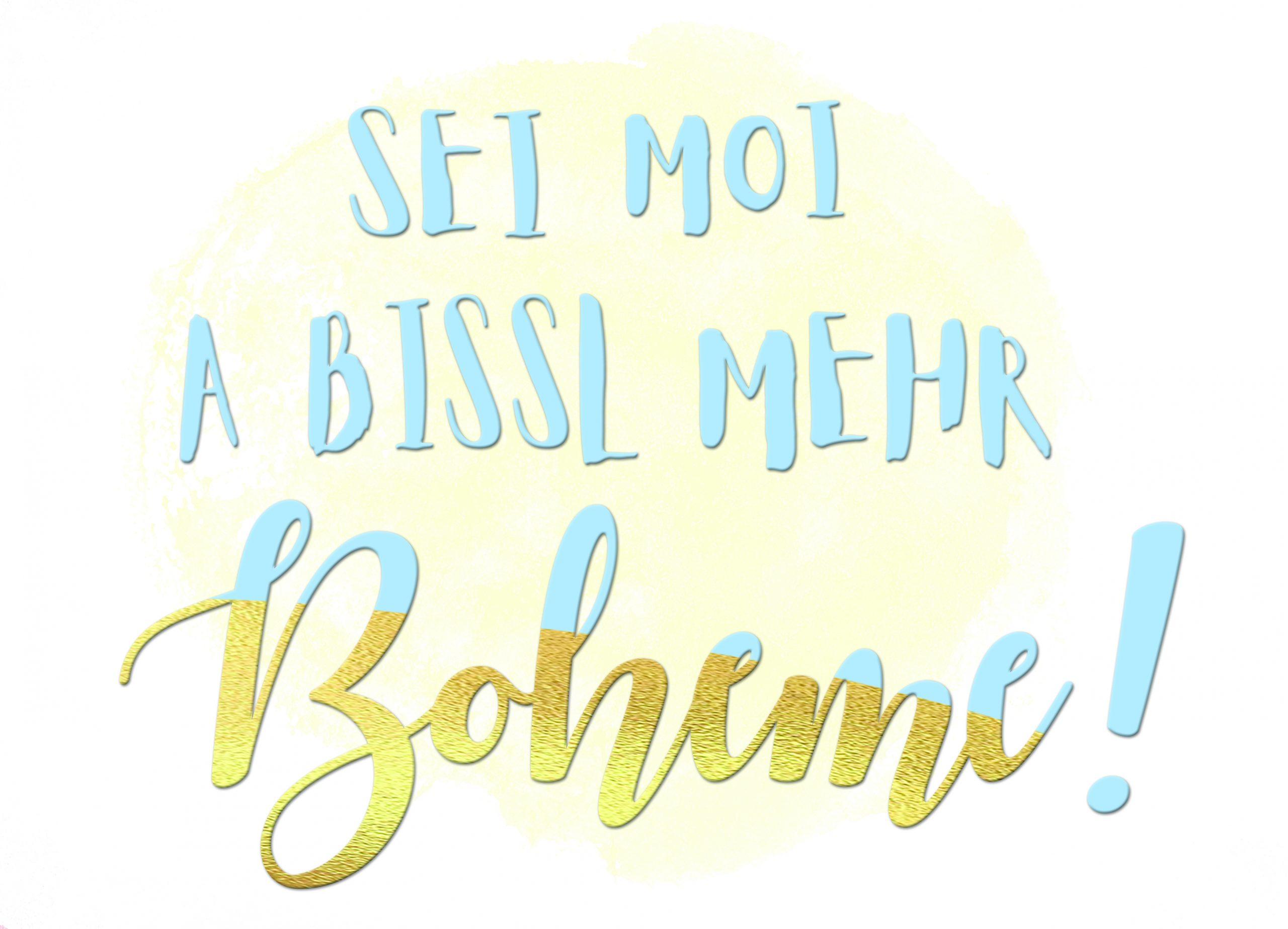 Sei moi a bissl mehr Boheme!